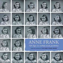 Anne Frank : her life in words and pictures : from the archives of the Anne Frank House / Menno Metselaar and Ruud van der Rol ; translated by Arnold J. Pomerans.