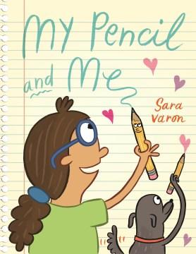 My pencil and me / by Sara Varon.