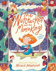 The nutcracker and the Mouse King : the graphic novel / illustrated & adapted by Natalie Andrewson.