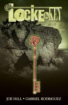 Locke & key. Volume 2, Head games / written by Joe Hill ; art by Gabriel Rodriguez ; [colors by Jay Fotos ; letters by Robbie Robbins].