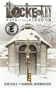 Locke & Key. Volume 4, Keys to the kingdom / Joe Hill ; art by Gabriel Rodríguez.