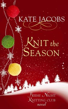 Knit the season / Kate Jacobs.