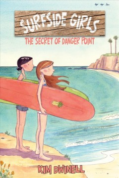 Surfside girls. [1], The secret of Danger Point / Kim Dwinell.