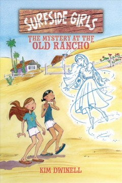 Surfside girls. [2], The mystery at the old rancho / Kim Dwinell.