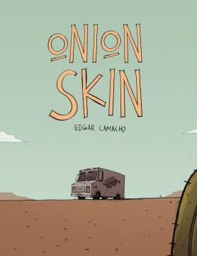 Onion skin / Edgar Camacho.