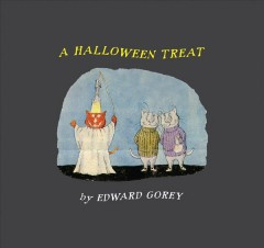 A Halloween treat ; and, Edward Gorey