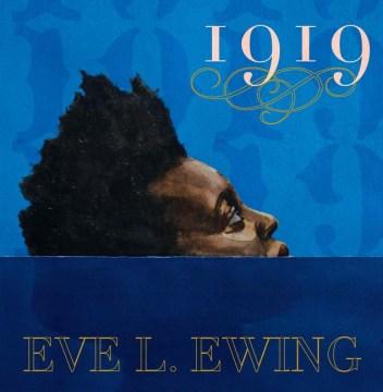 1919 / Eve L. Ewing