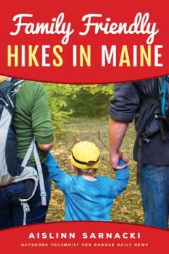 Family friendly hikes in Maine / Aislinn Sarnacki.