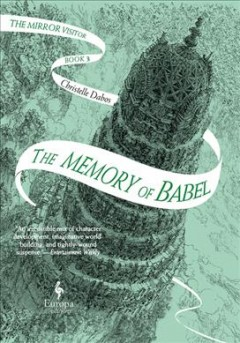 The memory of Babel / Christelle Dabos.