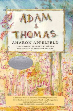 Adam & Thomas / by Aharon Appelfeld ; translated from Hebrew by Jeffrey M. Green ; illustrations by Philippe Dumas.