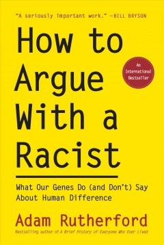 How to argue with a racist : what our genes do (and don