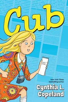 Cub / Cynthia L. Copeland ; colors by Ronda Pattison.