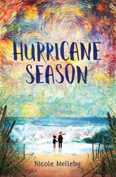 Hurricane season / Nicole Melleby.