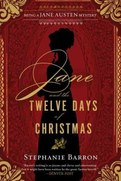 Jane and the twelve days of Christmas : being a Jane Austen mystery / Stephanie Barron.