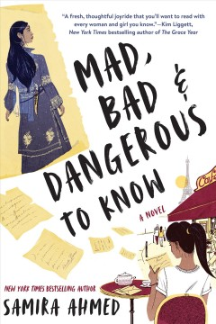 Mad, bad & dangerous to know / Samira Ahmed.