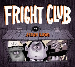 Fright Club / Ethan Long.