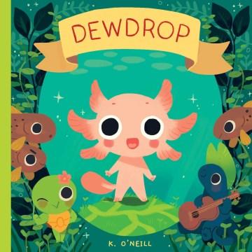 Dewdrop / by Kay O