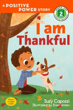 I am thankful / [Suzy Capozzi ; illustrated by Eren Unten].