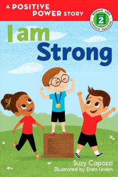 I am strong / Suzy Capozzi ; illustrated by Eren Unten.