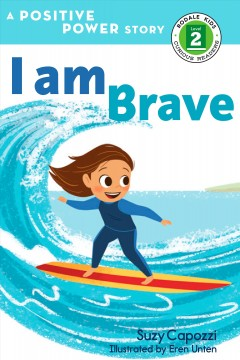I am brave / Suzy Capozzi ; illustrated by Eren Unten.
