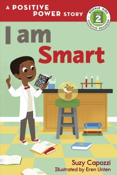 I am smart / Suzy Capozzi ; illustrated by Eren Unten.