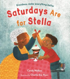 Saturdays are for Stella / Candy Wellins ; illustrated by Charlie Eve Ryan.