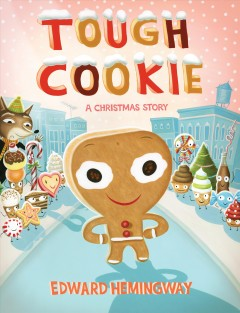Tough cookie : a Christmas story / Edward Hemingway.