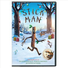 Stick man / Magic Light Pictures presents ; an Orange Eyes production ; produced by Michael Rose & Martin Pope ; adapted by Max Lang, Jeroen Jaspaert ; directed by Jeroen Jaspaert.