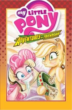 My little pony. Adventures in friendship. [2].