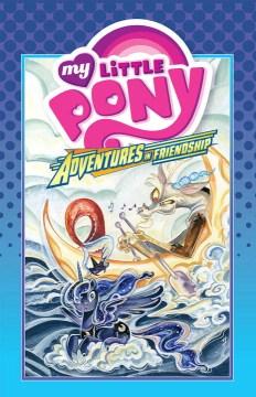 My little pony. Adventures in friendship. [Volume 4]
