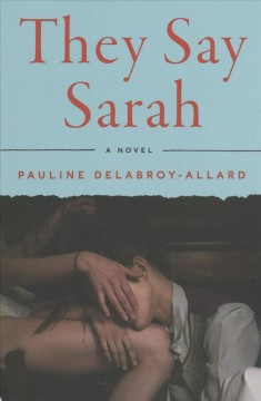 All about Sarah / Pauline Delabroy-Allard ; translated from the French by Adriana Hunter.