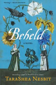 Beheld / TaraShea Nesbit.