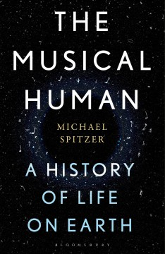 The musical human : a history of life on Earth / Michael Spitzer.