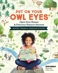 Put on your owl eyes : open your senses & discover nature