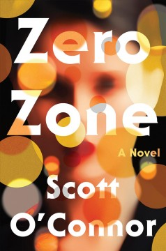 Zero zone : a novel / Scott O