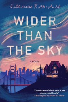 Wider than the sky / Katherine Rothschild.