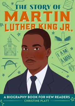 The story of Martin Luther King Jr. : a biography book for new readers / written by Christine Platt ; illustrated by Steffi Walthall.