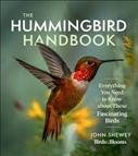 The hummingbird handbook : everything you need to know about these fascinating birds / John Shewey.