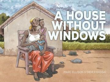 A house without windows / Marc Ellison & Didier Kassaï.
