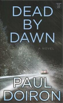 Dead by dawn / Paul Doiron.