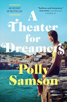 A theater for dreamers / by Polly Samson.