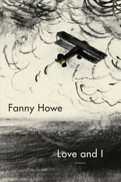Love and I : poems / Fanny Howe.