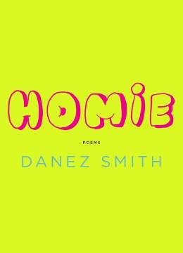 Homie : poems / Danez Smith.