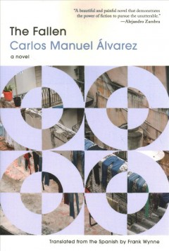 The fallen : a novel / Carlos Manuel Álvarez ; translated from the Spanish by Frank Wynne.
