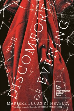 The discomfort of evening : a novel / Marieke Lucas Rijnveld ; translated from the Dutch by Michele Hutchison.