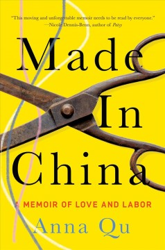 Made in China : a memoir of love and labor / Anna Qu.