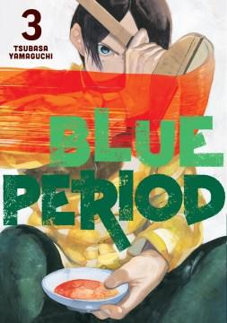 Blue period. 3 / Tsubasa Yamaguchi.