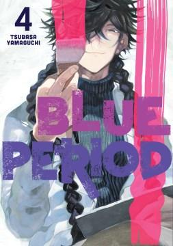 Blue period. 4 / Tsubasa Yamaguchi ; translation: Ajani Oloye ; lettering: Lys Blakeslee.