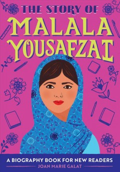 The story of Malala Yousafzai  written by Joan Marie Galat ; illustrated by Aura Lewis.