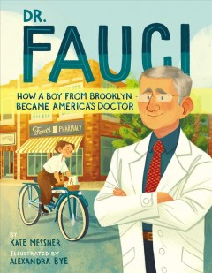 Dr. Fauci : how a boy from Brooklyn became America